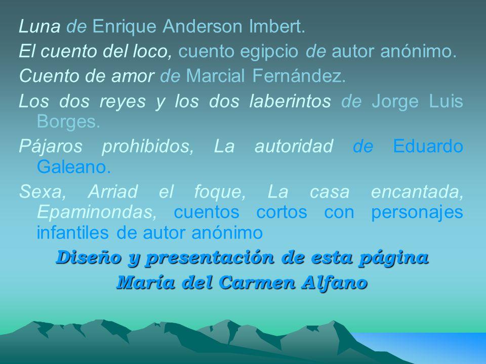 Luna de Enrique Anderson Imbert.El cuento del loco, cuento egipcio de autor anónimo.