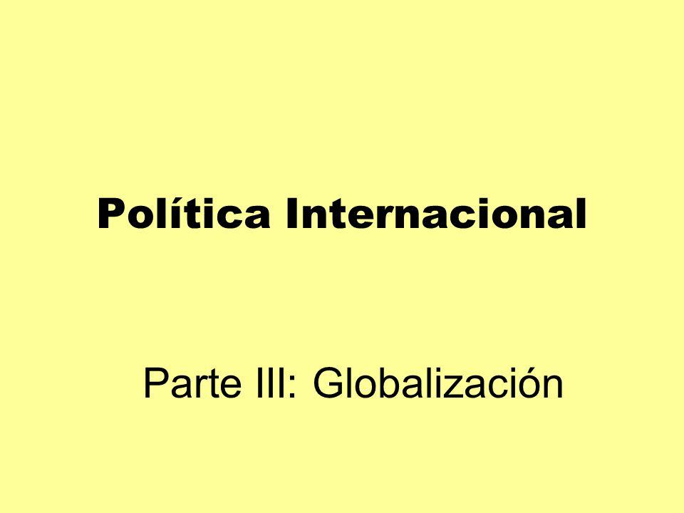 Política Internacional Parte III: Globalización