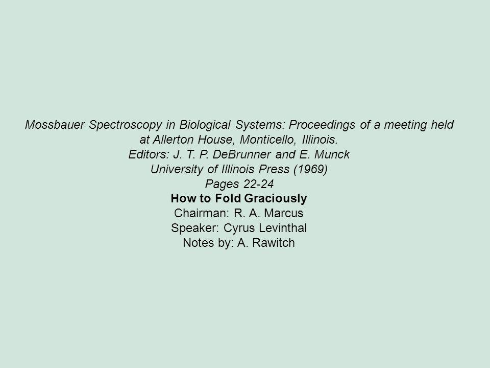 Mossbauer Spectroscopy in Biological Systems: Proceedings of a meeting held at Allerton House, Monticello, Illinois. Editors: J. T. P. DeBrunner and E