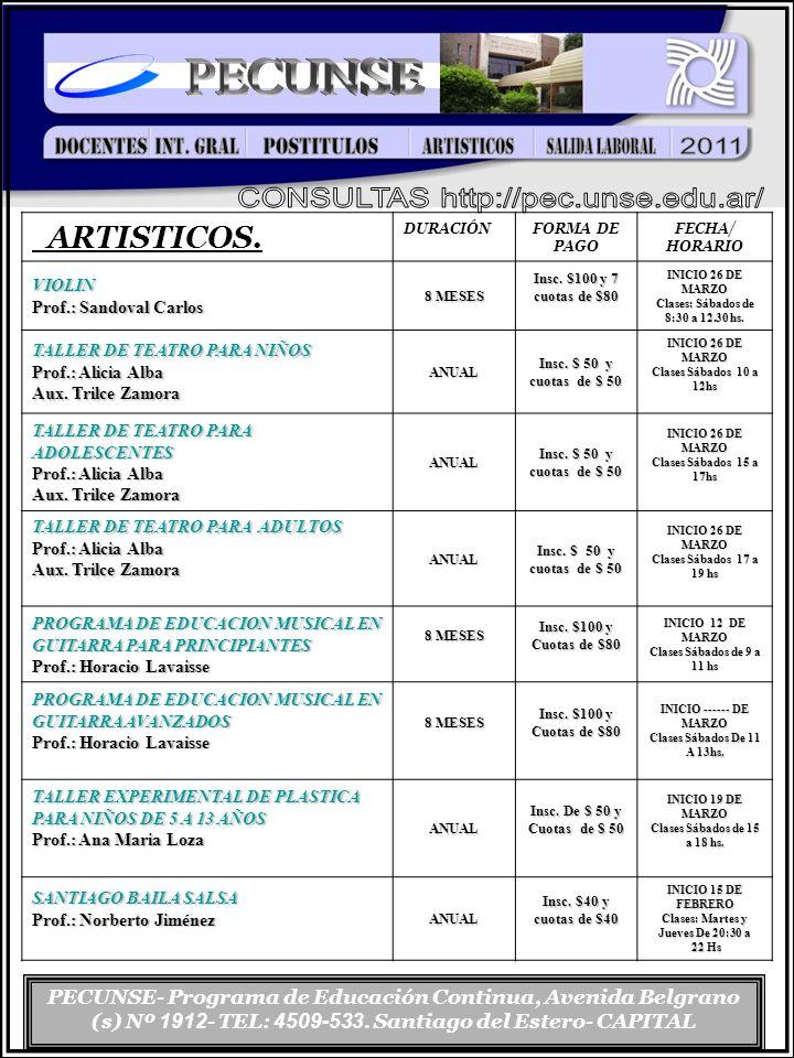 PECUNSE- Programa de Educación Continua, Avenida Belgrano (s) Nº 1912 - TEL: 4509-533. Santiago del Estero- CAPITAL ARTISTICOS. DURACIÓN FORMA DE PAGO