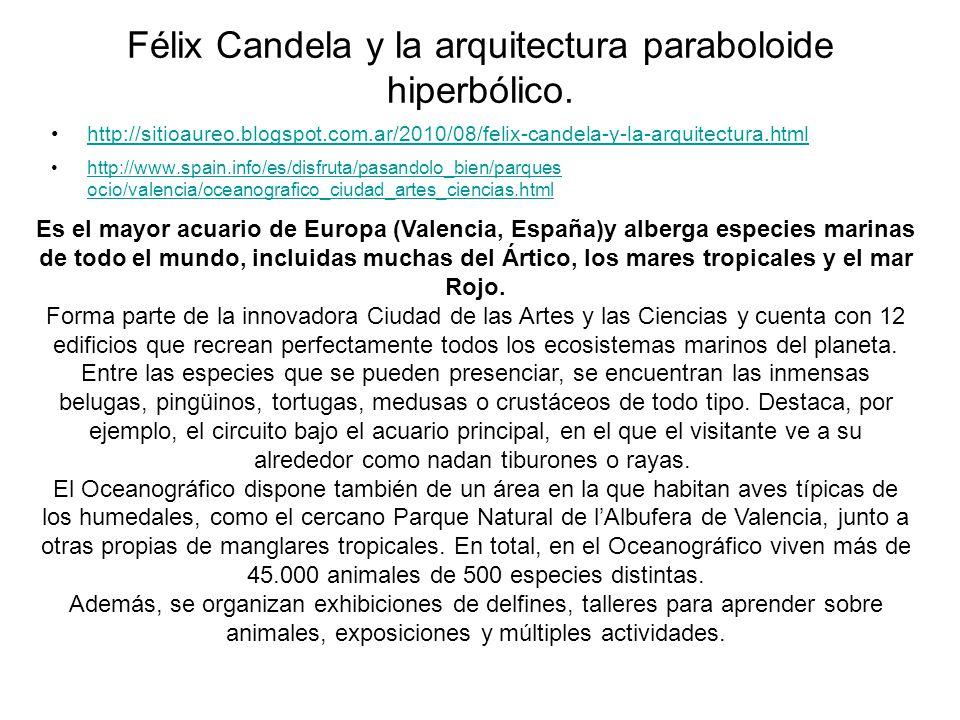 Félix Candela y la arquitectura paraboloide hiperbólico. http://sitioaureo.blogspot.com.ar/2010/08/felix-candela-y-la-arquitectura.html http://www.spa