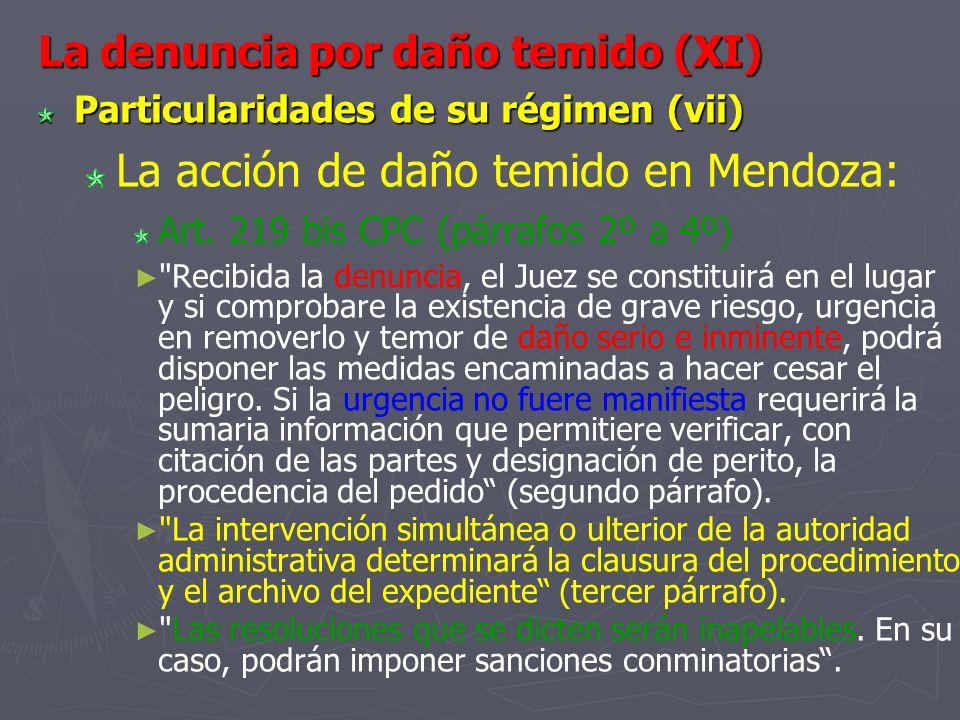 La denuncia por daño temido (XI) Particularidades de su régimen (vii) La acción de daño temido en Mendoza: Art. 219 bis CPC (párrafos 2º a 4º)