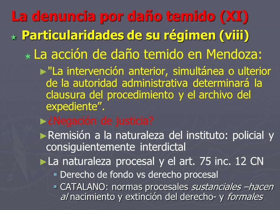 La denuncia por daño temido (XI) Particularidades de su régimen (viii) La acción de daño temido en Mendoza: