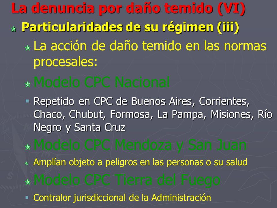La denuncia por daño temido (VI) Particularidades de su régimen (iii) La acción de daño temido en las normas procesales: Modelo CPC Nacional Repetido