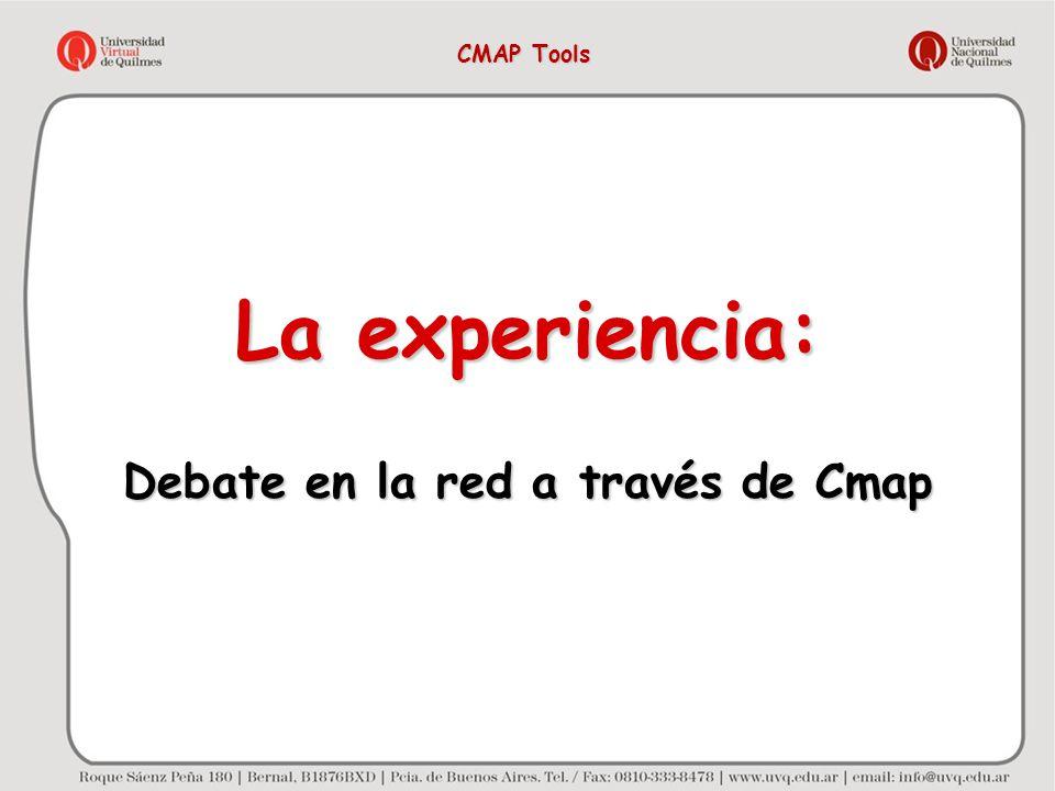 La experiencia: Debate en la red a través de Cmap CMAP Tools
