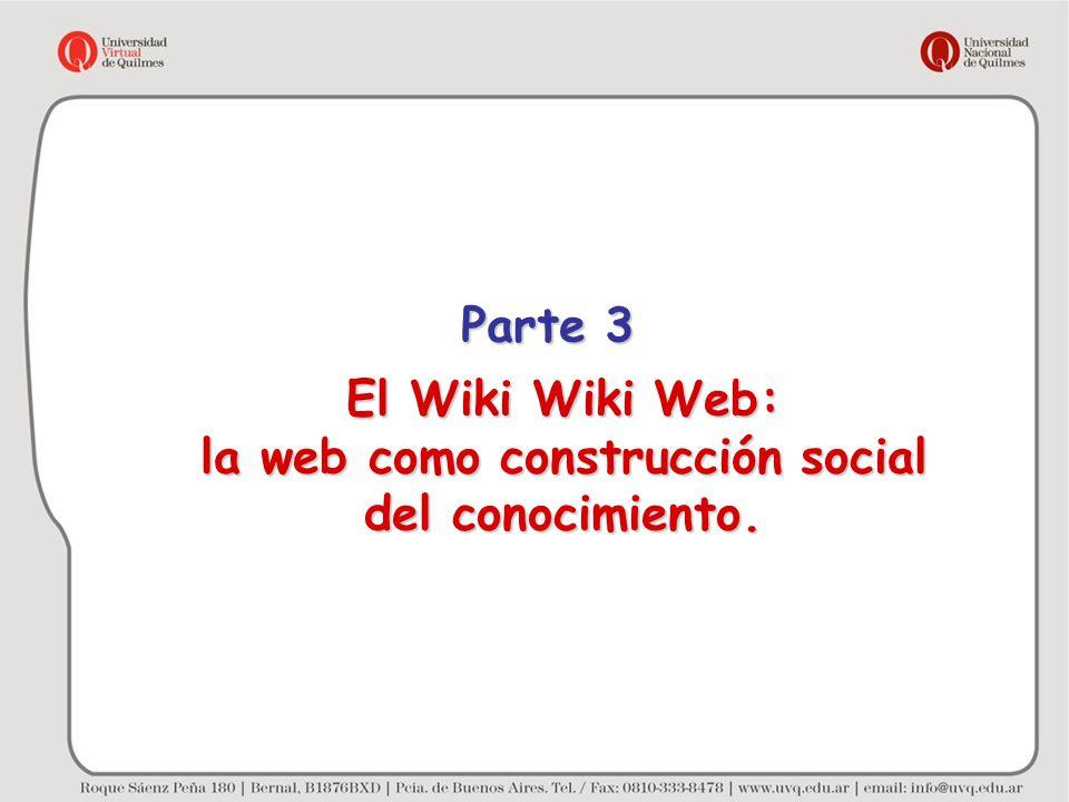 El Wiki Wiki Web: la web como construcción social del conocimiento. Parte 3