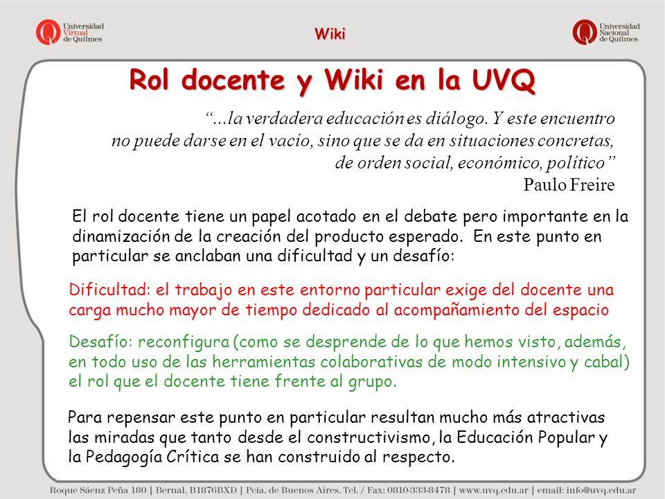 Rol docente y Wiki en la UVQ...la verdadera educación es diálogo. Y este encuentro no puede darse en el vacío, sino que se da en situaciones concretas