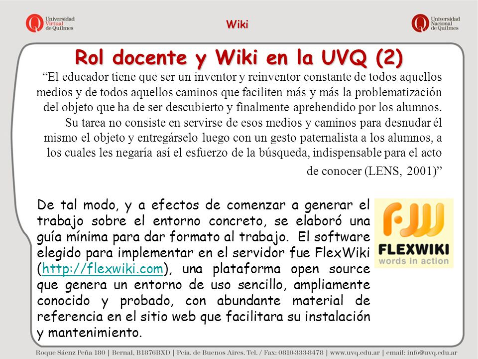 Rol docente y Wiki en la UVQ (2) El educador tiene que ser un inventor y reinventor constante de todos aquellos medios y de todos aquellos caminos que