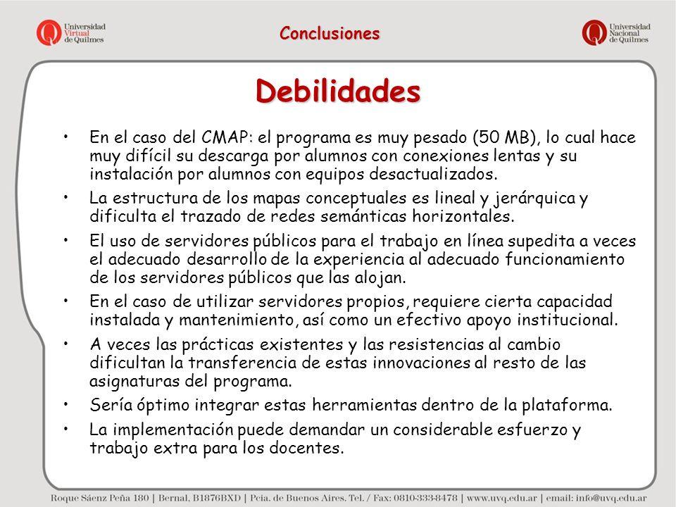 Debilidades En el caso del CMAP: el programa es muy pesado (50 MB), lo cual hace muy difícil su descarga por alumnos con conexiones lentas y su instal