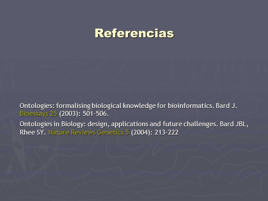 Referencias Ontologies: formalising biological knowledge for bioinformatics.