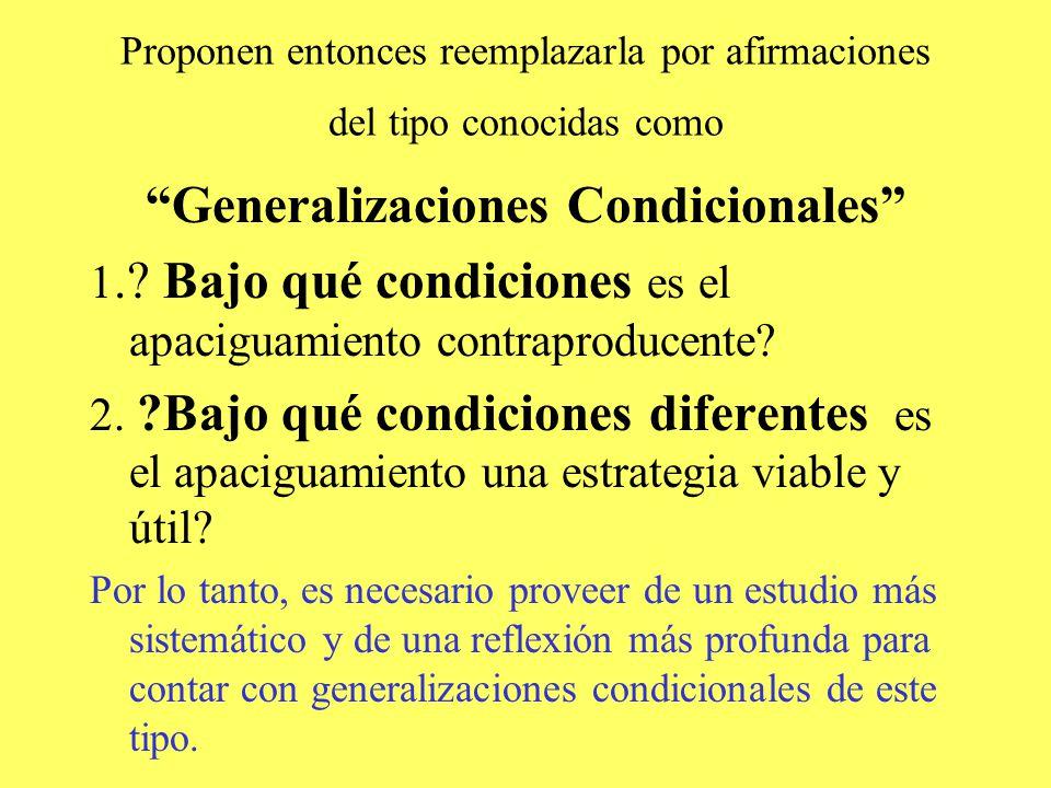 Proponen entonces reemplazarla por afirmaciones del tipo conocidas como Generalizaciones Condicionales 1..