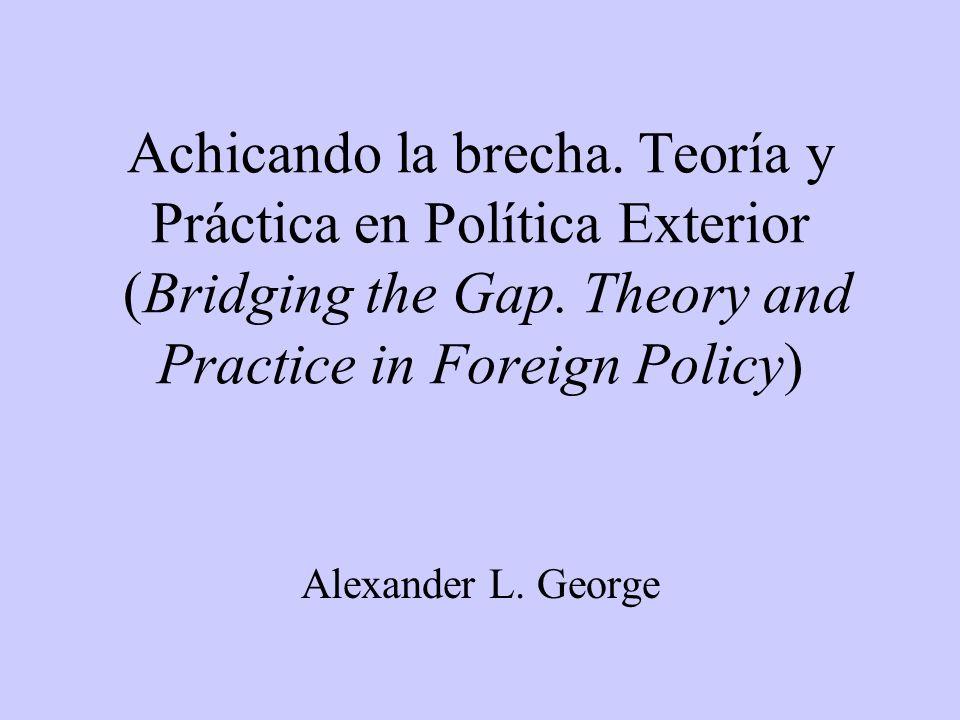 Achicando la brecha.Teoría y Práctica en Política Exterior (Bridging the Gap.