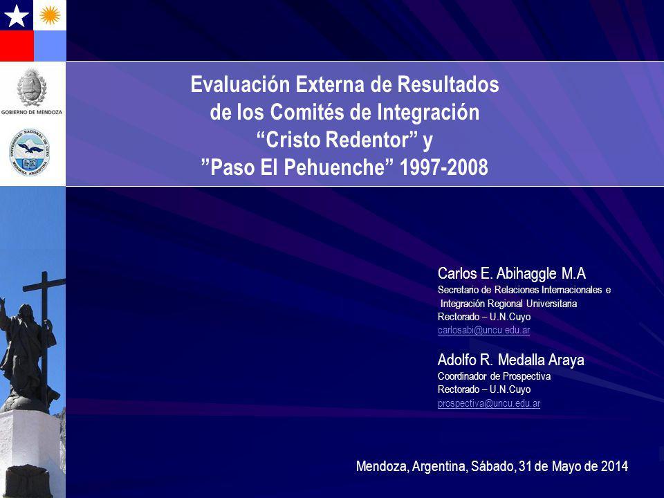 Evaluación Externa de Resultados de los Comités de Integración Cristo Redentor y Paso El Pehuenche 1997-2008 Mendoza, Argentina, Sábado, 31 de Mayo de