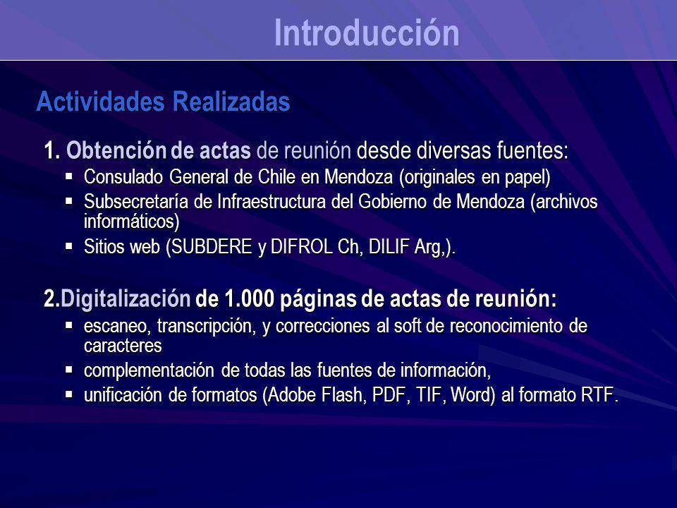 1. Obtención de actas de reunión desde diversas fuentes: Consulado General de Chile en Mendoza (originales en papel) Consulado General de Chile en Men
