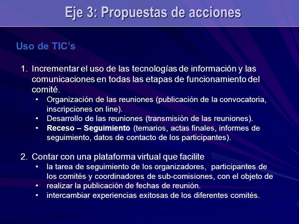 Uso de TICs 1.Incrementar el uso de las tecnologías de información y las comunicaciones en todas las etapas de funcionamiento del comité. Organización