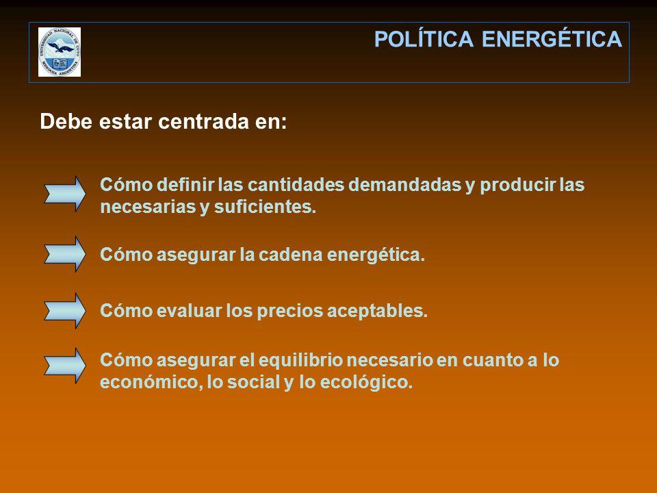 Debe estar centrada en: Cómo definir las cantidades demandadas y producir las necesarias y suficientes. Cómo asegurar la cadena energética. Cómo evalu
