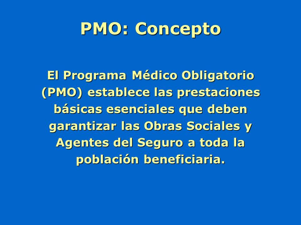 El Programa Médico Obligatorio (PMO) establece las prestaciones básicas esenciales que deben garantizar las Obras Sociales y Agentes del Seguro a toda