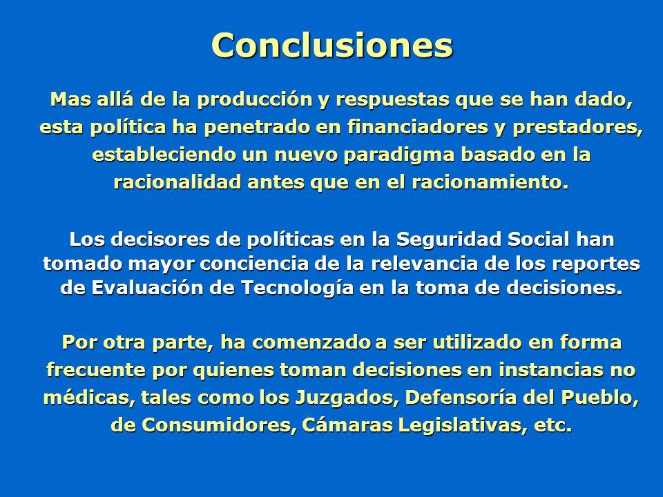 Conclusiones Mas allá de la producción y respuestas que se han dado, esta política ha penetrado en financiadores y prestadores, estableciendo un nuevo