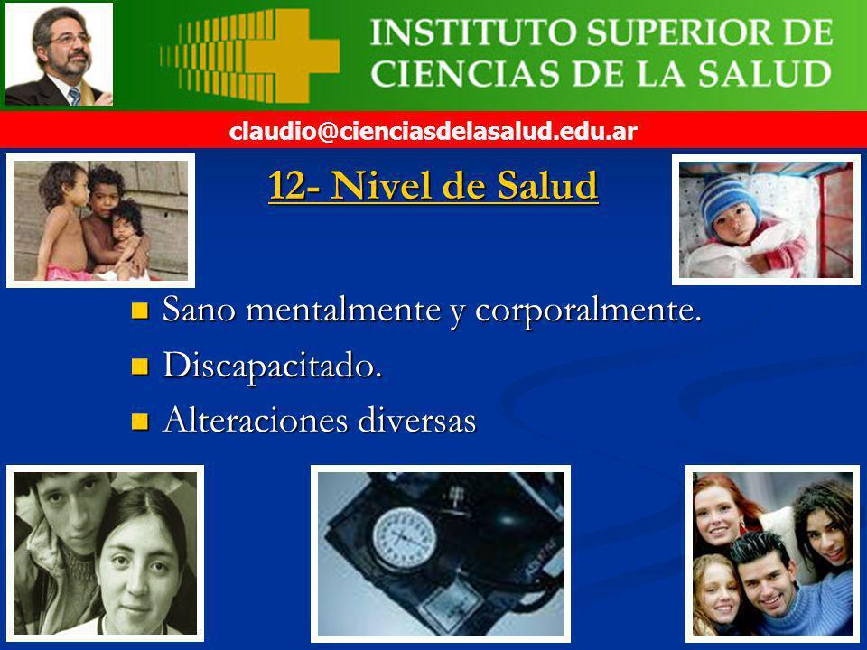 12- Nivel de Salud Sano mentalmente y corporalmente.