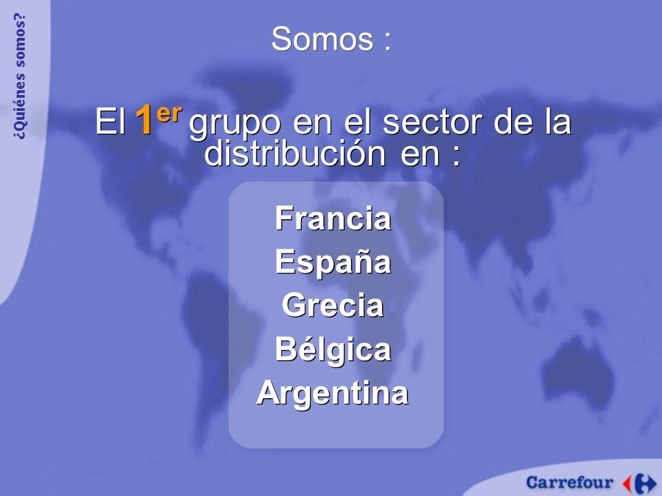 El 1 er grupo en el sector de la distribución en : Francia España Grecia Bélgica Argentina El 1 er grupo en el sector de la distribución en : Francia España Grecia Bélgica Argentina Somos : ¿Quiénes somos?