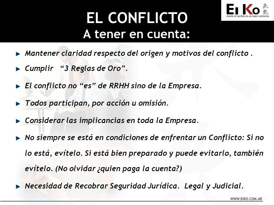 Mantener claridad respecto del origen y motivos del conflicto.