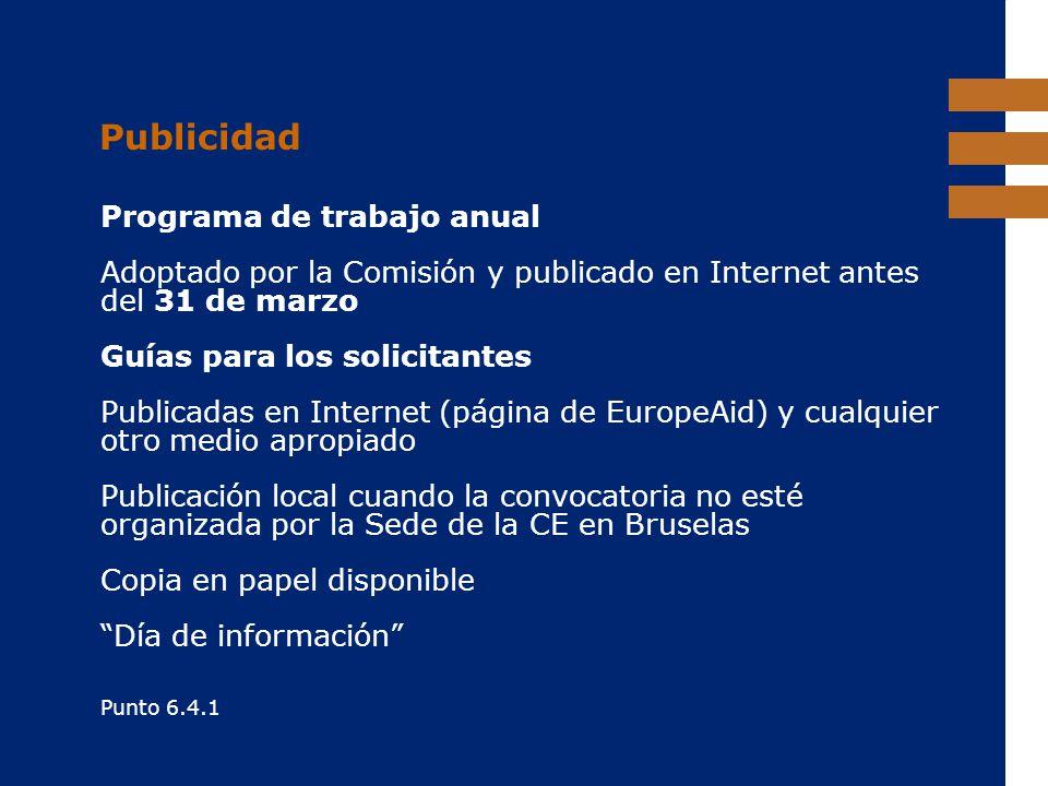 EuropeAid Publicidad Programa de trabajo anual Adoptado por la Comisión y publicado en Internet antes del 31 de marzo Guías para los solicitantes Publ