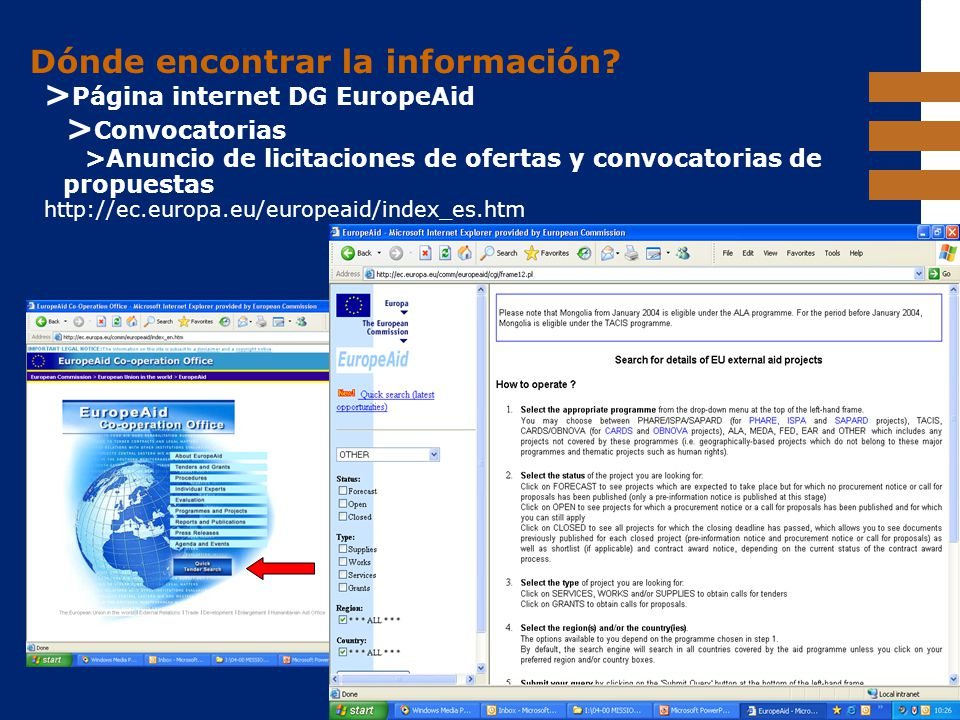 EuropeAid Dónde encontrar la información? > Página internet DG EuropeAid > Convocatorias >Anuncio de licitaciones de ofertas y convocatorias de propue