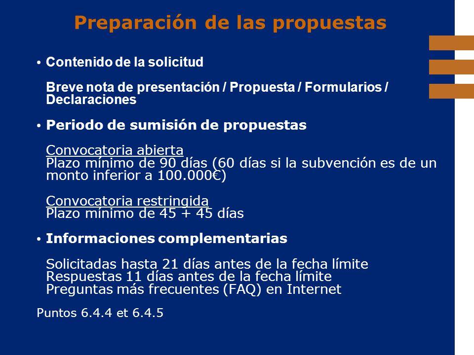 EuropeAid Preparación de las propuestas Contenido de la solicitud Breve nota de presentación / Propuesta / Formularios / Declaraciones Periodo de sumi