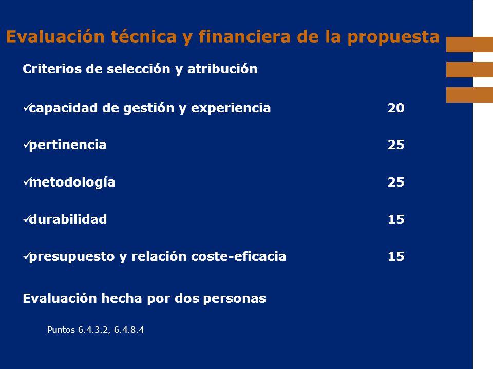 EuropeAid Evaluación técnica y financiera de la propuesta Criterios de selección y atribución Evaluación hecha por dos personas Puntos 6.4.3.2, 6.4.8.