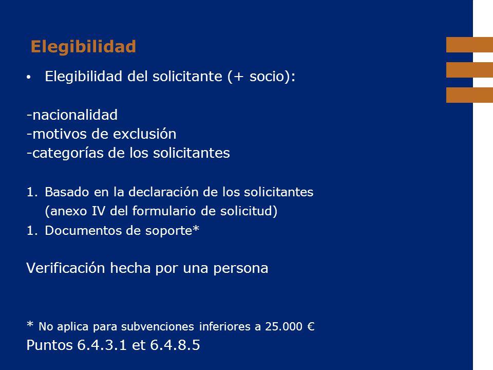 EuropeAid Elegibilidad Elegibilidad del solicitante (+ socio): -nacionalidad -motivos de exclusión -categorías de los solicitantes 1.Basado en la decl