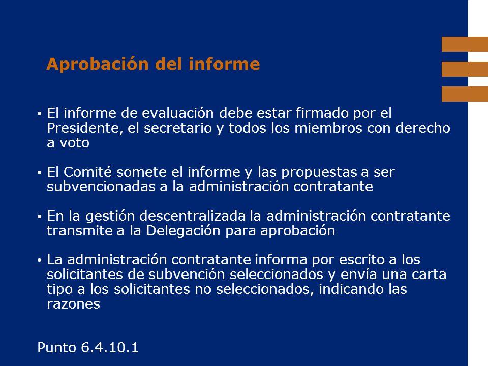 EuropeAid Aprobación del informe El informe de evaluación debe estar firmado por el Presidente, el secretario y todos los miembros con derecho a voto