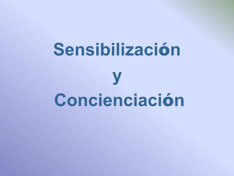 Sensibilizaci ó n y Concienciaci ó n