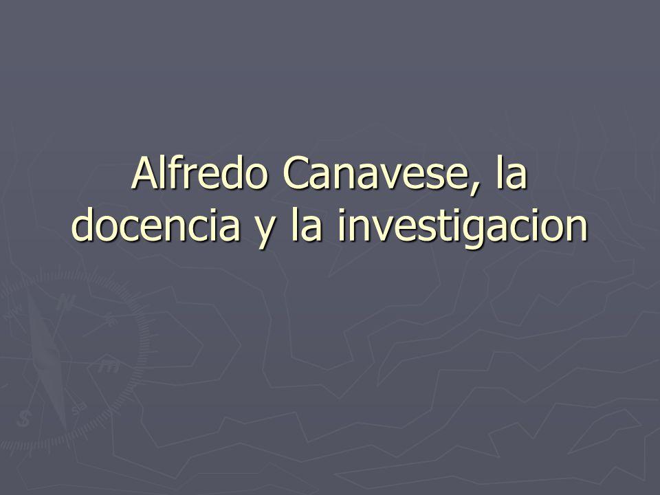 Alfredo Canavese, la docencia y la investigacion