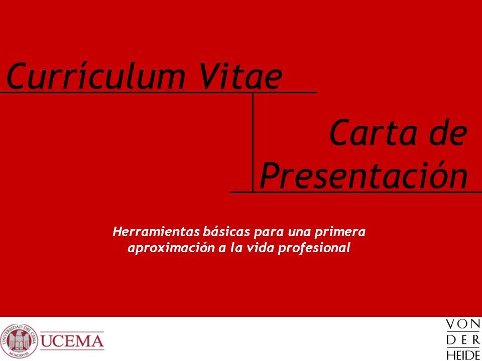 Currículum Vitae Herramientas básicas para una primera aproximación a la vida profesional Carta de Presentación
