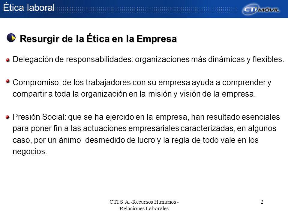 Ética laboral CTI S.A.-Recursos Humanos - Relaciones Laborales 2 Delegación de responsabilidades: organizaciones más dinámicas y flexibles. Compromiso