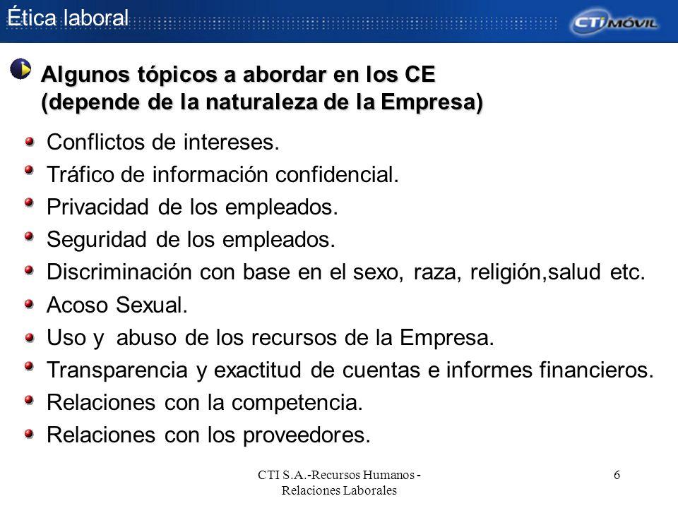 Ética laboral CTI S.A.-Recursos Humanos - Relaciones Laborales 6 Conflictos de intereses. Tráfico de información confidencial. Privacidad de los emple