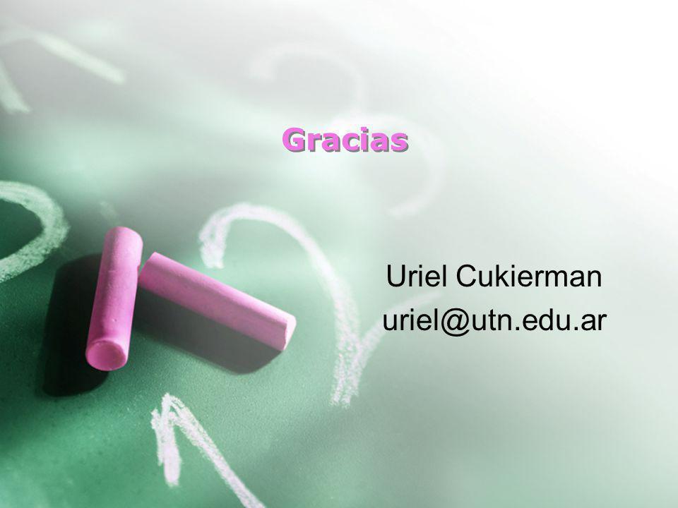 Gracias Uriel Cukierman uriel@utn.edu.ar
