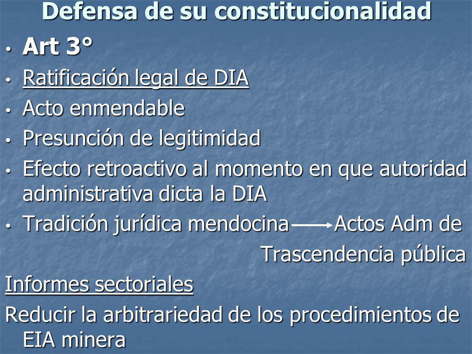 Defensa de su constitucionalidad Art 3° Art 3° Ratificación legal de DIA Ratificación legal de DIA Acto enmendable Acto enmendable Presunción de legit
