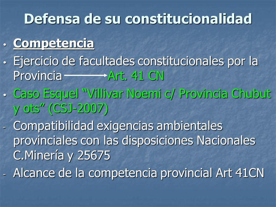 Defensa de su constitucionalidad Competencia Competencia Ejercicio de facultades constitucionales por la Provincia Art. 41 CN Ejercicio de facultades