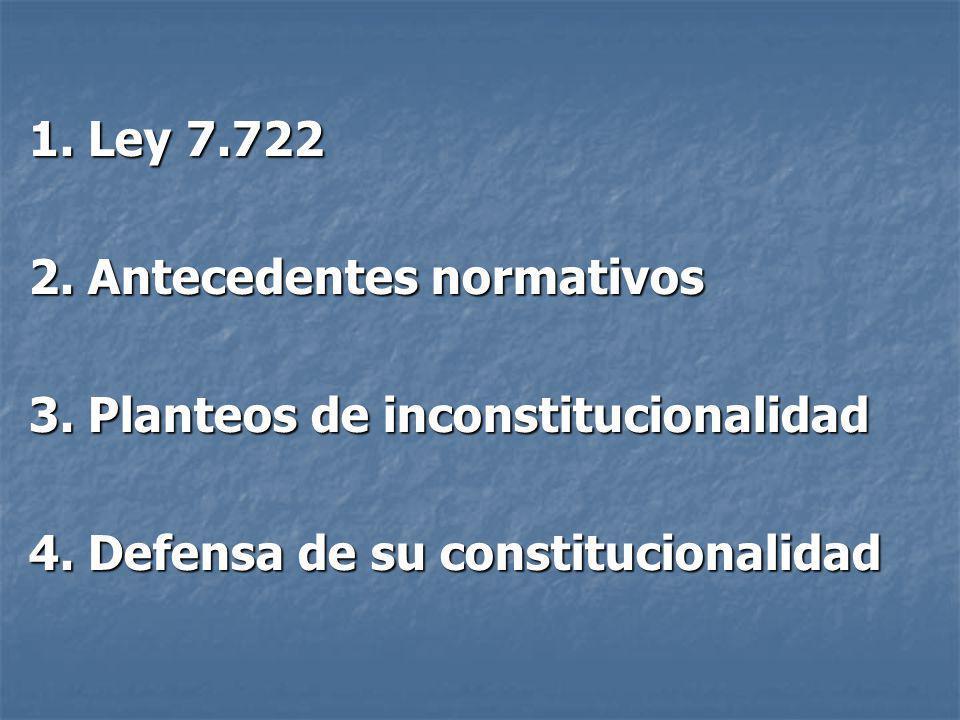 1. Ley 7.722 2. Antecedentes normativos 3. Planteos de inconstitucionalidad 4. Defensa de su constitucionalidad