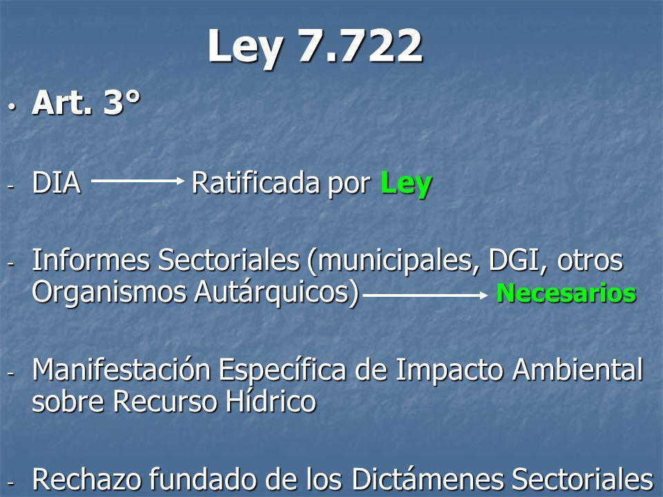 Ley 7.722 Art. 3° Art. 3° - DIA Ratificada por Ley - Informes Sectoriales (municipales, DGI, otros Organismos Autárquicos) Necesarios - Manifestación