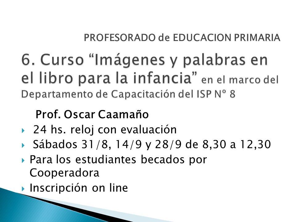 Prof. Oscar Caamaño 24 hs.