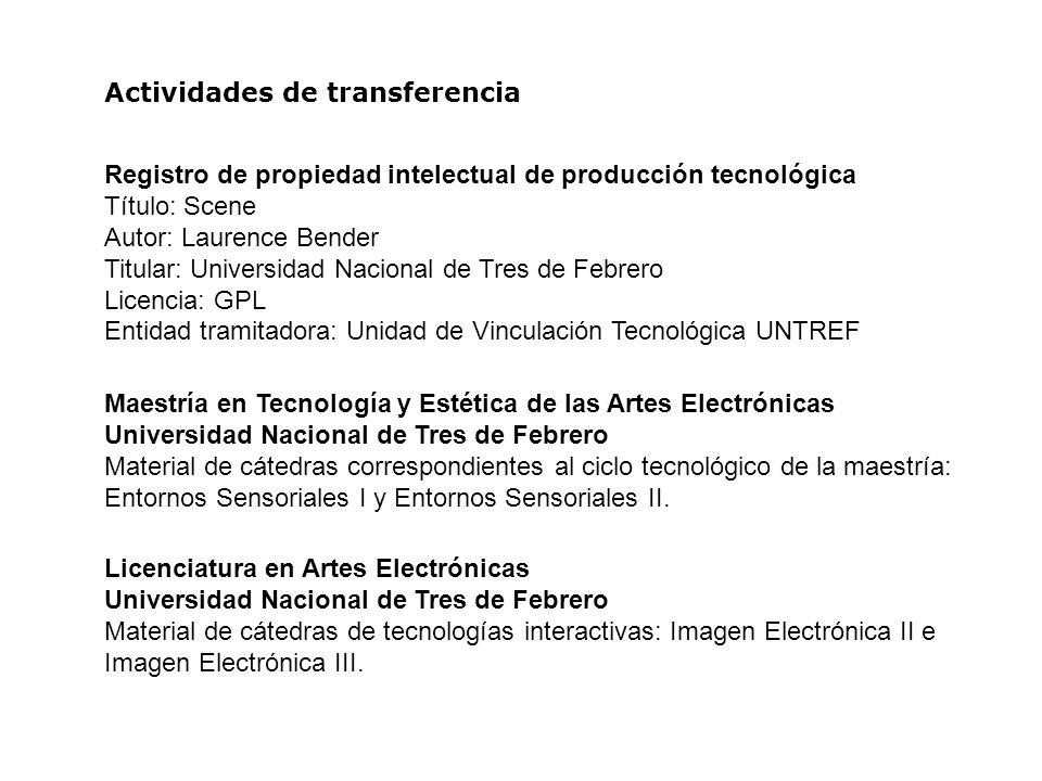 Registro de propiedad intelectual de producción tecnológica Título: Scene Autor: Laurence Bender Titular: Universidad Nacional de Tres de Febrero Lice