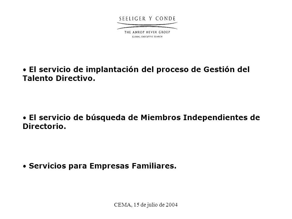CEMA, 15 de julio de 2004 El servicio de implantación del proceso de Gestión del Talento Directivo.