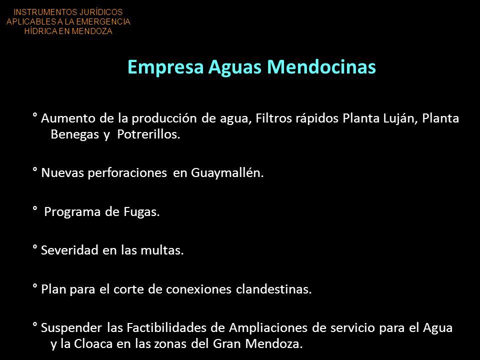 Empresa Aguas Mendocinas ° Aumento de la producción de agua, Filtros rápidos Planta Luján, Planta Benegas y Potrerillos. ° Nuevas perforaciones en Gua