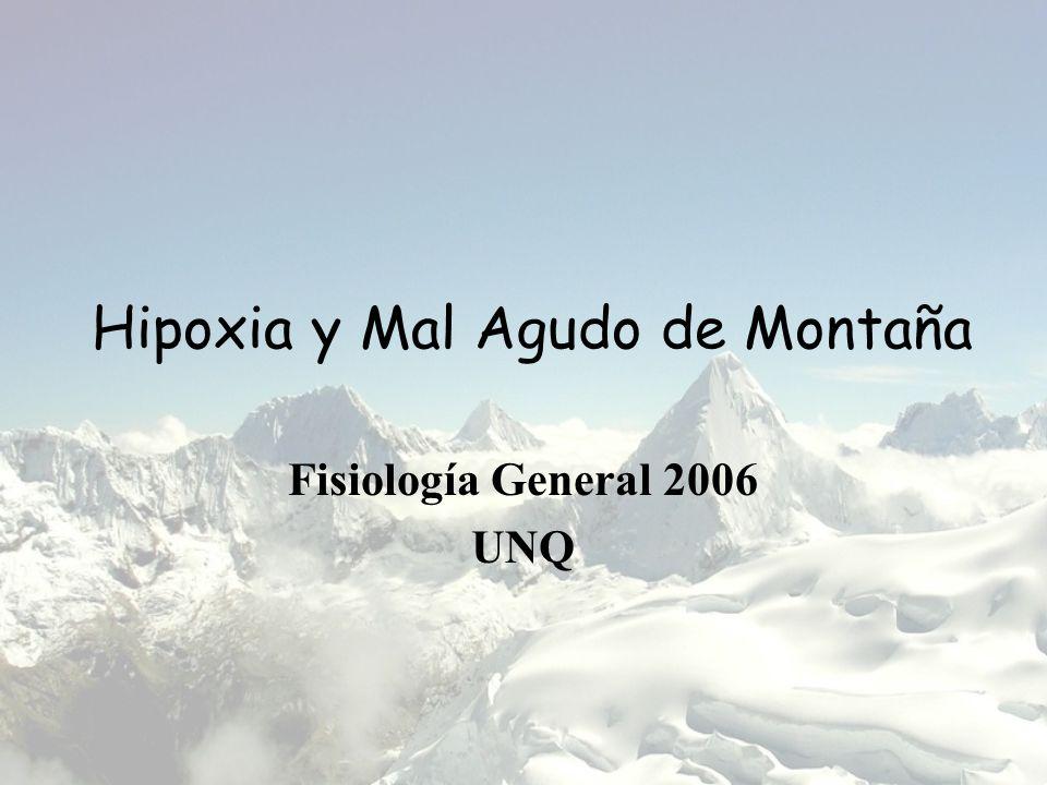 Hipoxia y Mal Agudo de Montaña Fisiología General 2006 UNQ