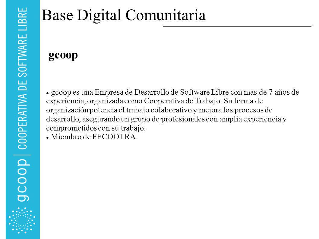 Base Digital Comunitaria gcoop es una Empresa de Desarrollo de Software Libre con mas de 7 años de experiencia, organizada como Cooperativa de Trabajo.