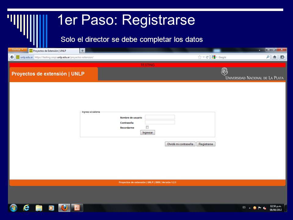 1er Paso: Registrarse Solo el director se debe completar los datos