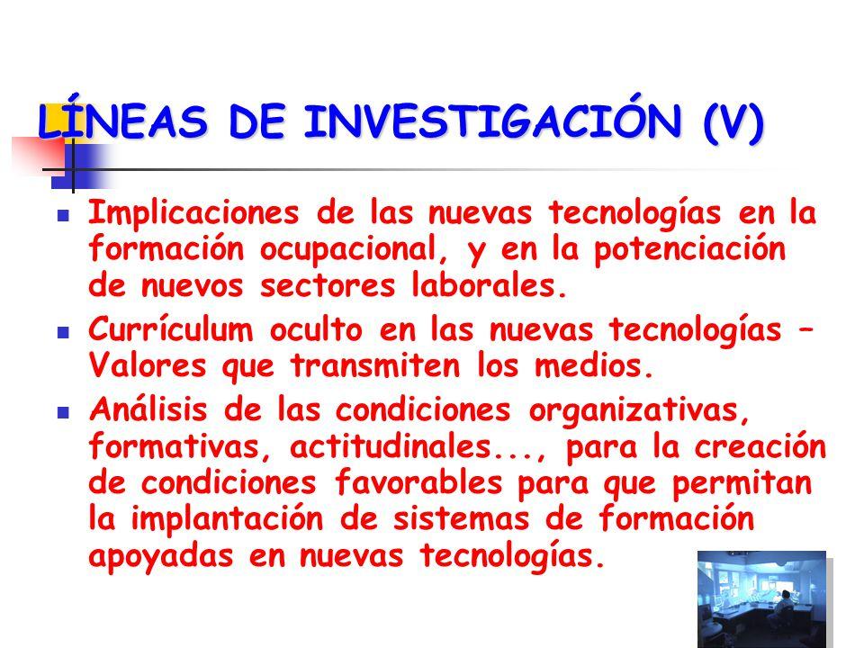 LÍNEAS DE INVESTIGACIÓN (VI) Pasar de la investigación centrada en el estudio de la interacción con los medios, a la interacción por los medios, la interacción de medios, y la interacción de medios con el resto de componentes del curriculum.