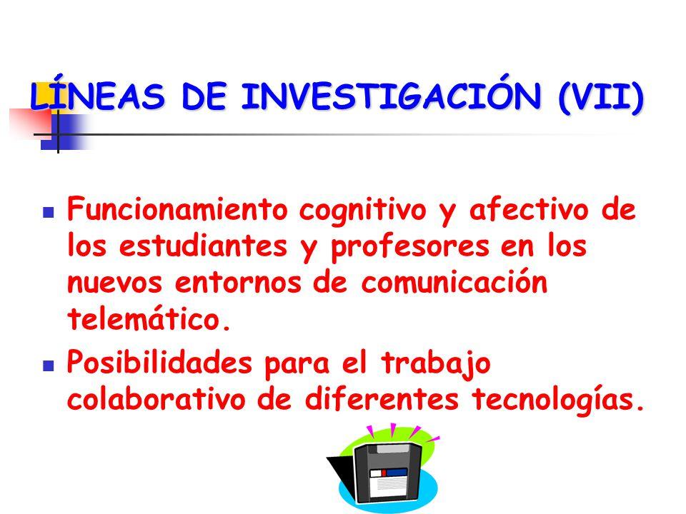 LÍNEAS DE INVESTIGACIÓN (VIII) Análisis de estrategias concretas de utilización de diferentes TICs.